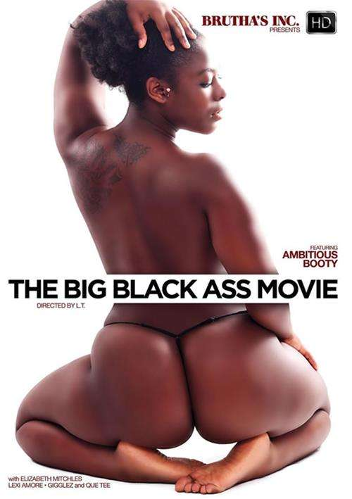 The Big Black Ass Movie (Brutha's)
