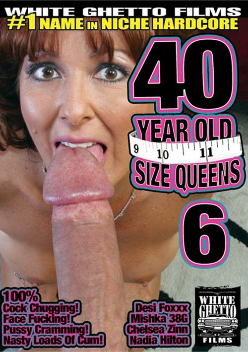 40 Year Old Size Queens Vol. 6 (White Ghetto)