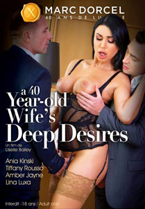 A 40 years Old, Wife's Deep Desires (Marc Dorcel)