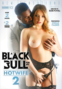 A Black Bull For My Hotwife Vol. 2 (New Sensations)