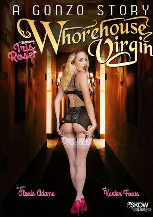 A Gonzo Story: Whorehouse Virgin (Skow for Girlfriends Films)