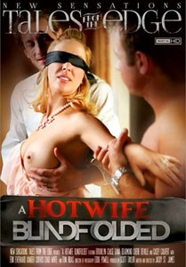 A Hotwife Blindfolded (New Sensations)