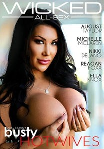 Axel Braun's Busty Hotwives (Wicked Pictures)