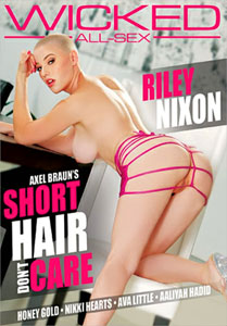 Axel Braun's Short Hair Don't Care (Wicked Pictures)