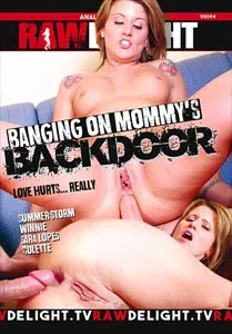 Banging On Mommys Backdoor (Raw Delight)