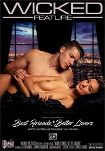 Best Friends, Better Lovers (Wicked Pictures)