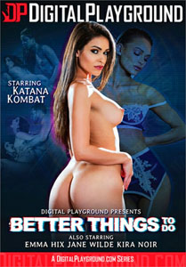 Better Things To Do (Digital Playground)