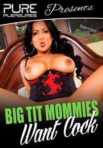 Big Tit Mommies Want Cock (Pure Pleasures)
