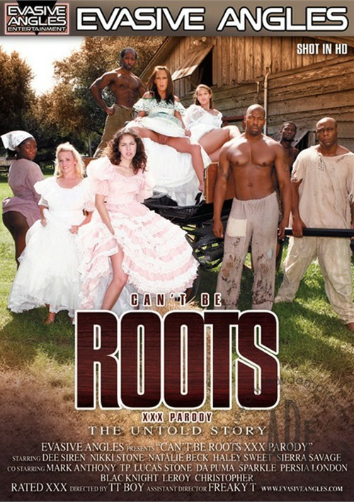 Can't Be Roots XXX Parody: The Untold Story (Evasive Angles)