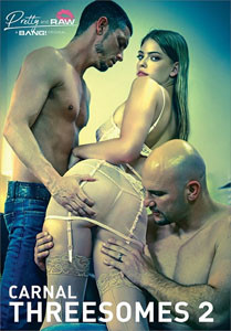 Carnal Threesomes Vol. 2 (Pretty And Raw)