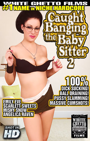 Caught Banging The Baby Sitter Vol. 2 (White Ghetto)
