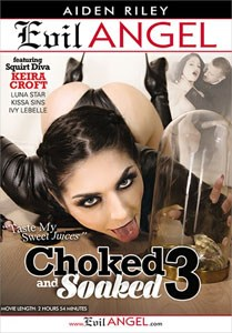 Choked And Soaked Vol. 3 (Evil Angel)
