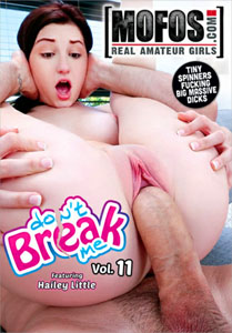 Don't Break Me Vol. 11 (MOFOS)