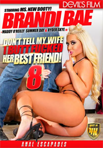 Don't Tell My Wife I Buttfucked Her Best Friend Vol. 8 (Devil's Film)
