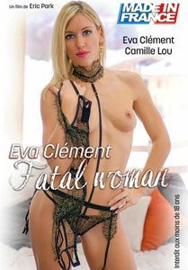 Eva Clement, Fatal Woman (Made in France)
