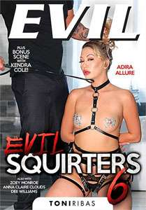 Evil Squirters Vol. 6 (Evil Angel)