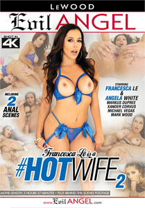 Francesca Le Is A #HotWife Vol. 2 (Evil Angel)