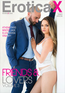 Friends And Lovers Vol. 3 (Erotica X)