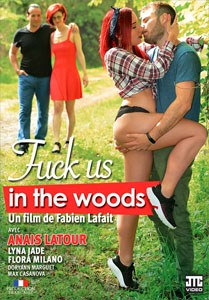 Fuck Us in the Woods (JTC Video)
