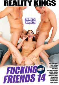 Fucking With Friends Vol. 14 (Reality Kings)