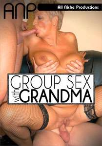 Group Sex With Grandma (All Niche)