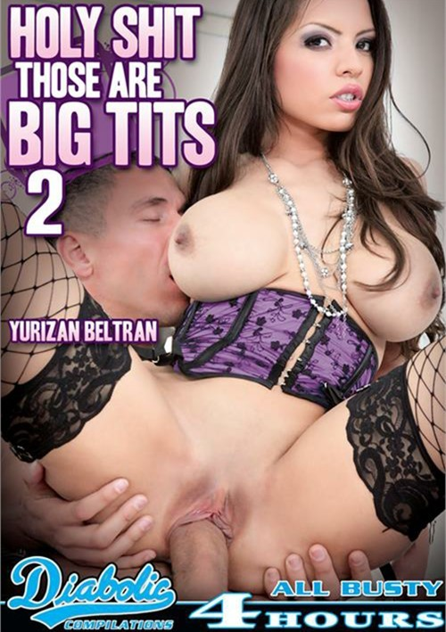 Holy Shit Those Are Big Tits Vol. 2 (Diabolic Video)