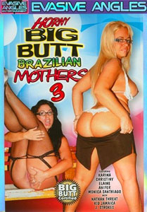Horny Big Butt Brazilian Mothers Vol. 3 (Evasive Angles)