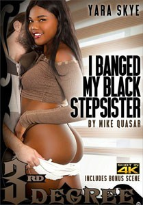 I Banged My Black Stepsister (Third Degree)