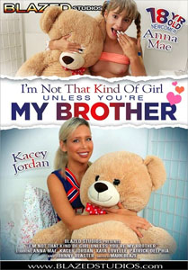 I'm Not That Kind Of Girl Unless You're My Brother (Blazed Studios)