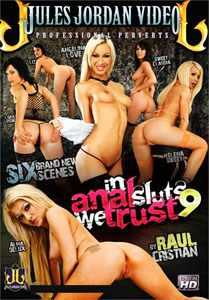 In Anal Sluts We Trust Vol. 9 (Jules Jordan)