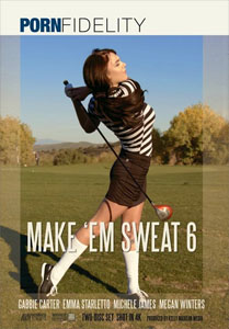 Make 'Em Sweat Vol. 6 (Porn Fidelity)