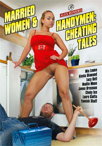 Married Women & Handymen: Cheating Tales (Alex Romero)
