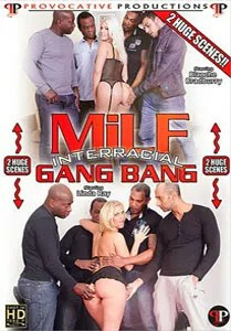 Milf Interracial Gang Bang (Provocative Productions)