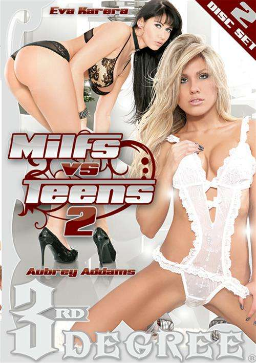 Milfs Vs. Teens Vol. 2 (Third Degree)