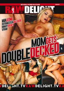 Mom Gets Double Decked (Raw Delight)