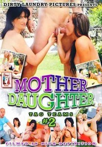 Mother Daughter Tag Teams Vol. 2 (Dirty Laundry Pictures)