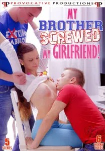 My Brother Screwed My Girlfriend! (Provocative Productions)