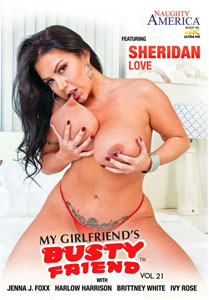 My Girlfriend's Busty Friend Vol. 21 (Naughty America)
