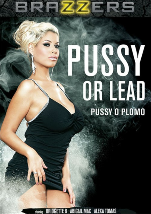 Pussy Or Lead (Brazzers)