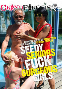 Seedy Seniors Fuck Gorgeous Girls (Grandparents X)