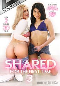 Shared For The First Time Vol. 3 (Vision Films)