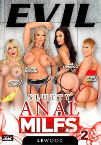 Slutty Anal MILFs Vol. 2 (Evil Angel)