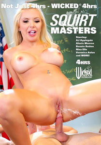 Squirt Masters: Wicked 4 Hour (Wicked Pictures)