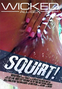 Squirt! (Wicked Pictures)