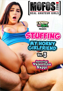 Stuffing My Horny Girlfriend Vol. 3 (MOFOS)