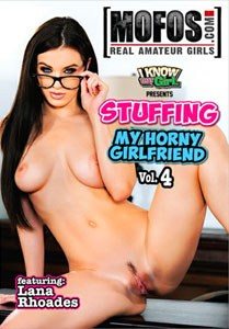 Stuffing My Horny Girlfriend Vol. 4 (MOFOS)