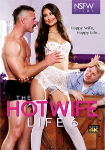 The Hotwife Life Vol. 6 (NSFW Films)