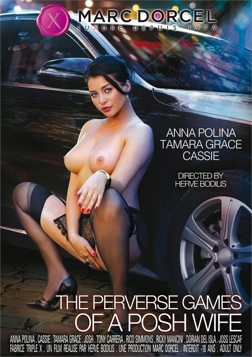 The Perverse Games Of A Posh Wife (Marc Dorcel)