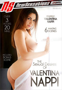 The Sexual Desires Of Valentina Nappi (New Sensations)