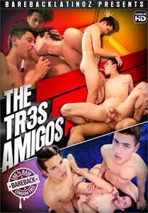 The Tr3s Amigos (Bareback Latinoz)